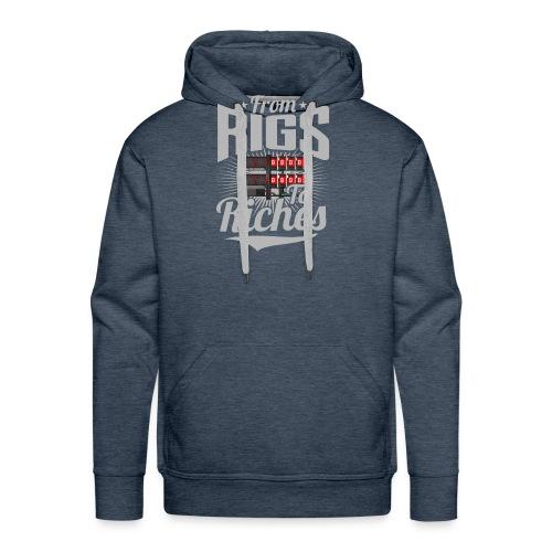 From Rigs To Riches - Sweat-shirt à capuche Premium pour hommes