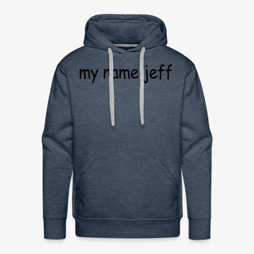 my name jeff - Men's Premium Hoodie