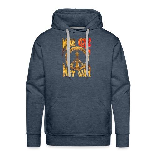 Make Love Not War - Männer Premium Hoodie