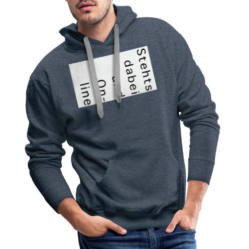 Stehtsdabeiund On- line - Männer Premium Hoodie