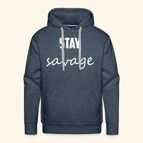 Stay Savage! - Men's Premium Hoodie
