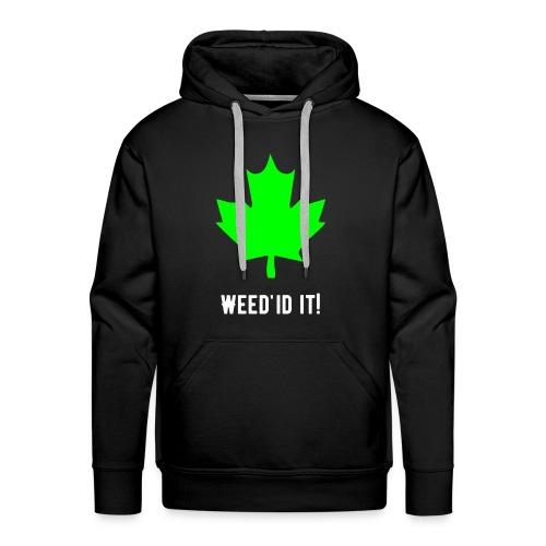 Weed'id it! - Men's Premium Hoodie