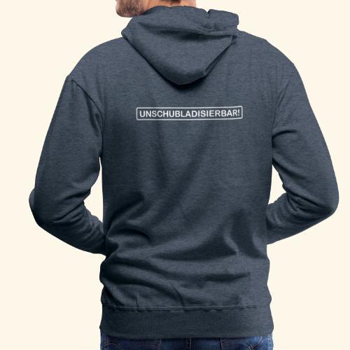 UNSCHUBLADISIERBAR! - Männer Premium Hoodie