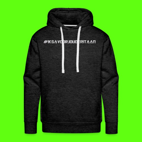 NIEUW! #IK GA VOOR JOU DE RIT AAN - Mannen Premium hoodie