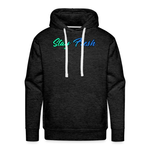 Stay Fresh Design - Men's Premium Hoodie
