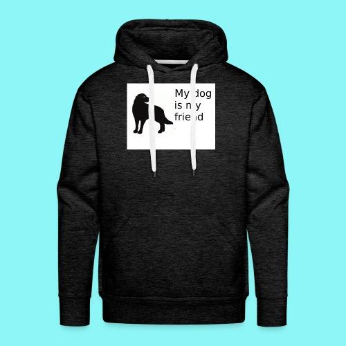 T-Shirt damski My dog is my friend - Bluza męska Premium z kapturem
