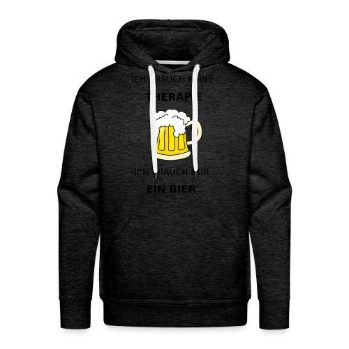 Ich brauche keine Therapie ich brauch nur Bier - Männer Premium Hoodie