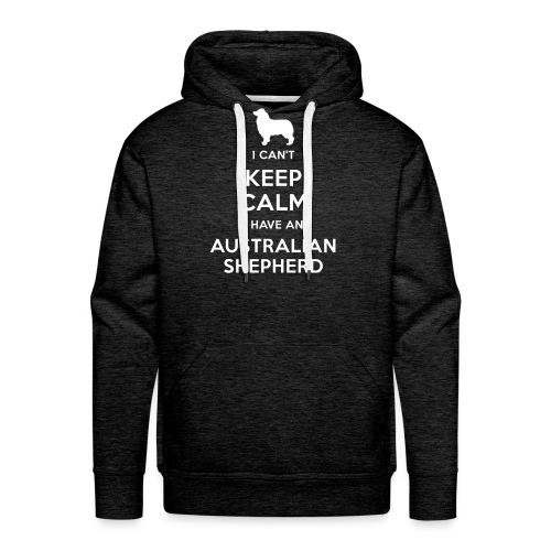 I can't keep calm I have an Australian Shepherd - Sudadera con capucha premium para hombre