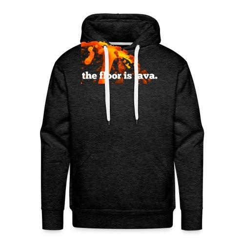 the floor is lava - Männer Premium Hoodie