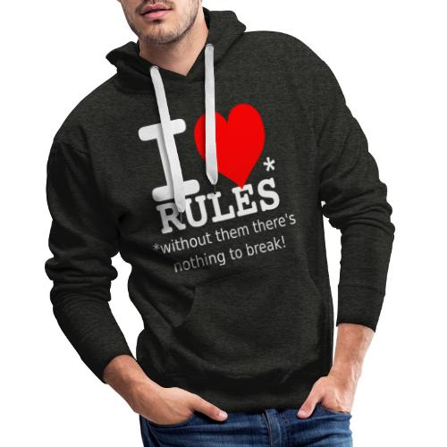 I love rules white - Men's Premium Hoodie