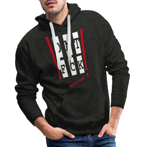 Don' fuck with me! (Red) - Männer Premium Hoodie