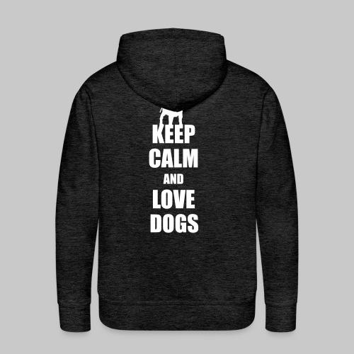 Keep calm love dogs - Männer Premium Hoodie