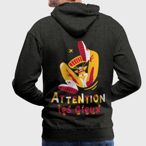 Attention les cieux - Sweat-shirt à capuche Premium pour hommes