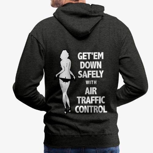 Get'em down safely with Air Traffic Control - Sweat-shirt à capuche Premium pour hommes