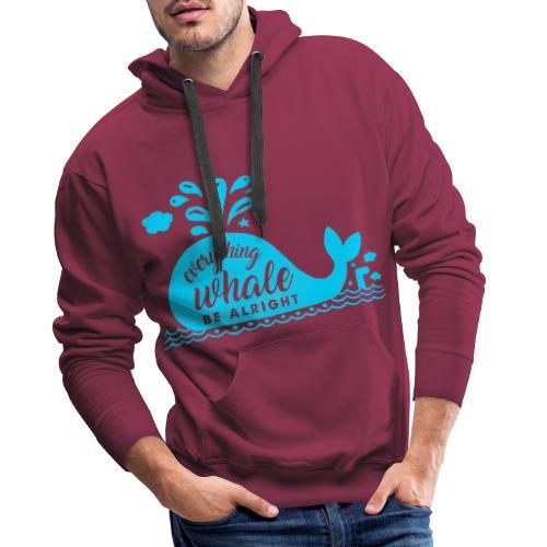 Everything Whale Be Alright - Sweat-shirt à capuche Premium pour hommes