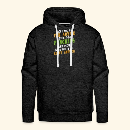 Don't Ask Me For Advice Sarkasmus Witzig - Männer Premium Hoodie