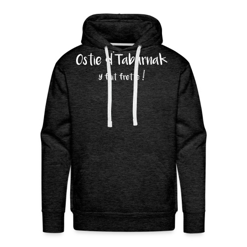 test ostie tabarnak white 2 png - Sweat-shirt à capuche Premium pour hommes