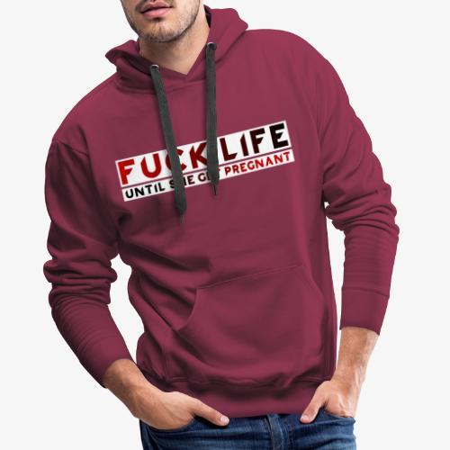 ''Fuck Life'' Sweatshirt - Men's Premium Hoodie