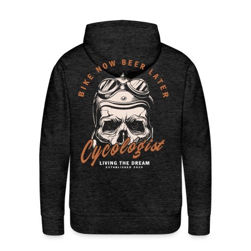Bike now Beer later Cycologist - Männer Premium Hoodie