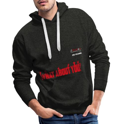 what about you red 25 years - Männer Premium Hoodie