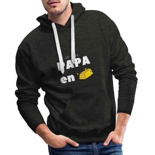 LE SEUL PAPA EN OR - Sweat-shirt à capuche Premium pour hommes