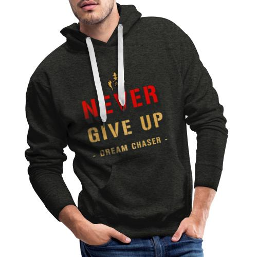 NEVER GIVE UP - DREAM CHASER - Mannen Premium hoodie