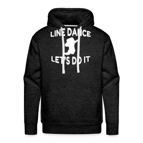 "Cooles Line Dance Motto Shirt ""Let s do it"" - Männer Premium Hoodie"