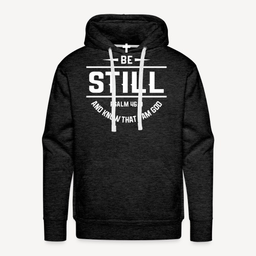 BE STILL AND KNOW THAT I AM GOD - Men's Premium Hoodie