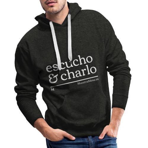 Escucho y Charlo - Sudadera con capucha premium para hombre
