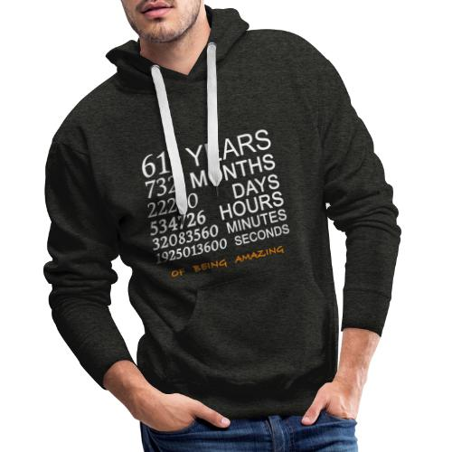 Anniversaire 61 years 732 months of being amazing - Sweat-shirt à capuche Premium pour hommes