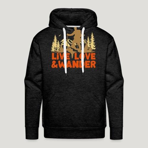 Live Love and Wander für Wanderer, Nordic Walker - Männer Premium Hoodie
