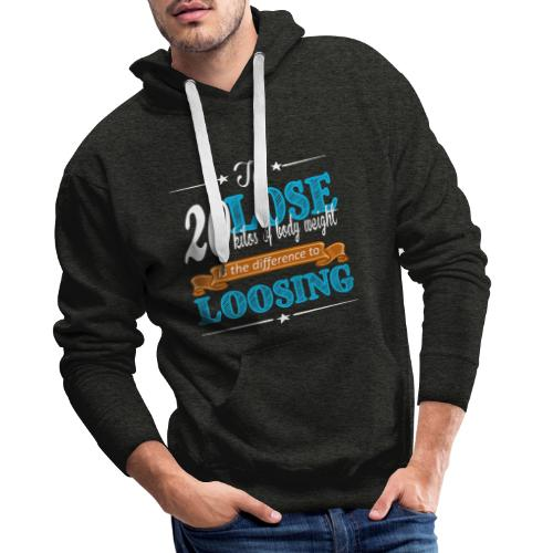 To lost 20 kilos of body weight is the difference - Männer Premium Hoodie