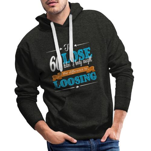 To lose 60 kilos of body weight is the difference - Männer Premium Hoodie