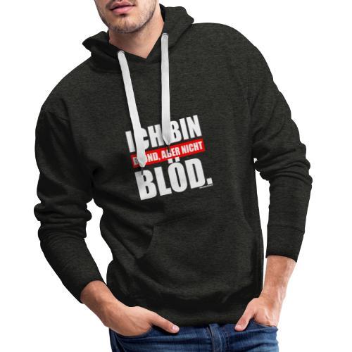 Spruch Ich bin blond, aber nicht blöd - wob - Männer Premium Hoodie