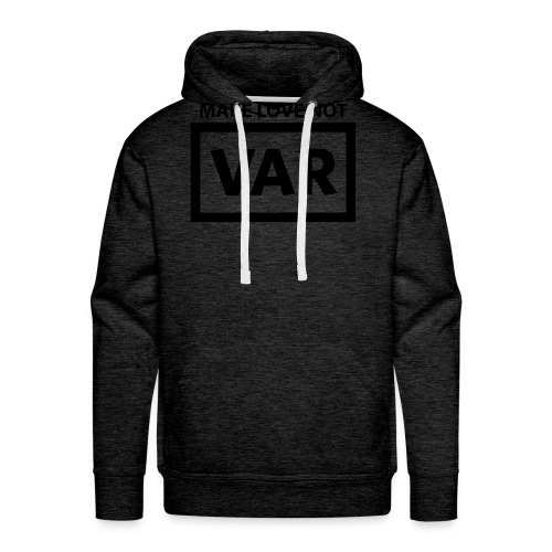 Make Love Not Var - Mannen Premium hoodie