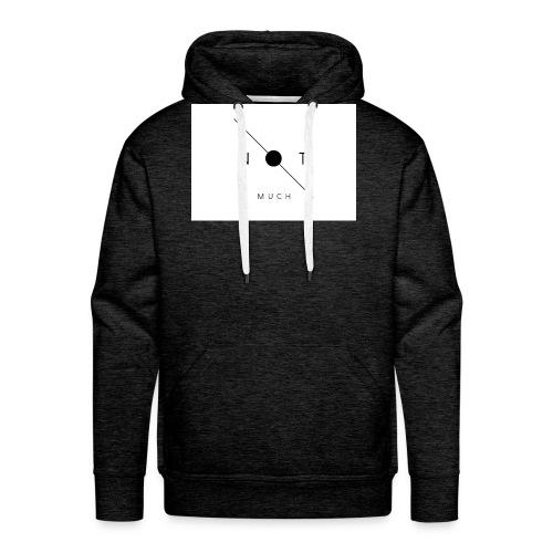 not much WHITE jpg - Men's Premium Hoodie