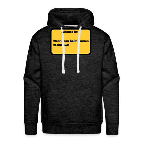 W-LAN Spruch für Zuhause - Männer Premium Hoodie