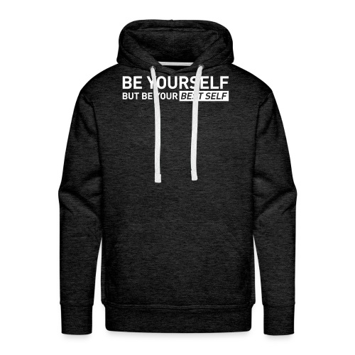 YOUR BEST SELF – Gym traing t-shirt - Men's Premium Hoodie