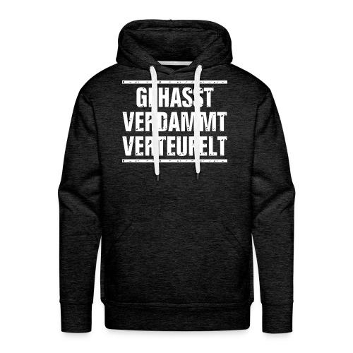 GEHASST VERDAMMT VERTEUFELT - Männer Premium Hoodie