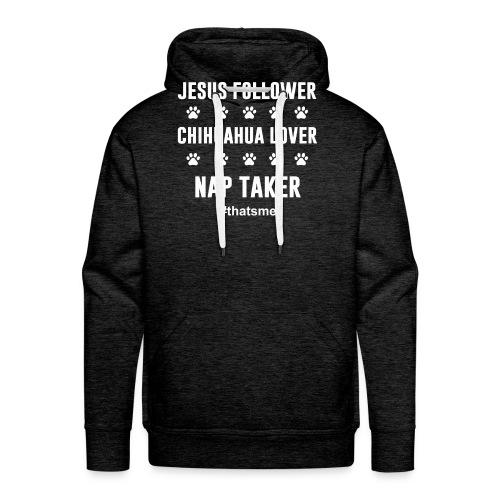 Jesus follower chihuahua lover nap taker - Men's Premium Hoodie