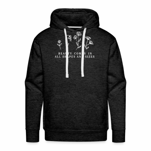 Beauty comes in all shapes and sizes - Männer Premium Hoodie