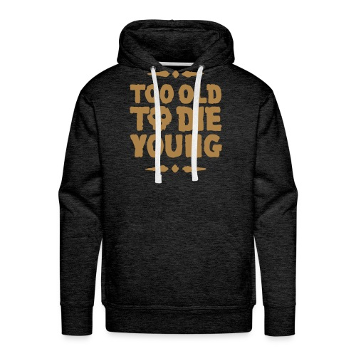 Too old to die young - skull - Sweat-shirt à capuche Premium pour hommes