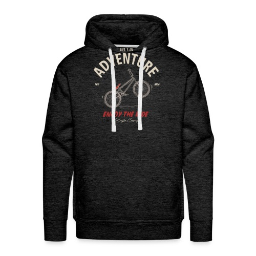 Life is an Adventure -enjoy the ride. - Männer Premium Hoodie