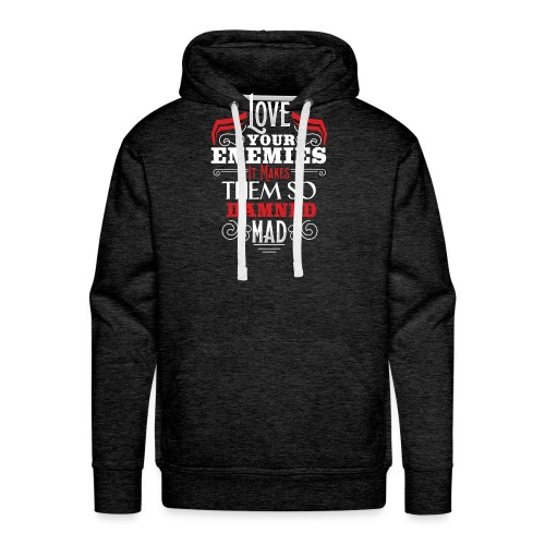 Love your enemy - Männer Premium Hoodie