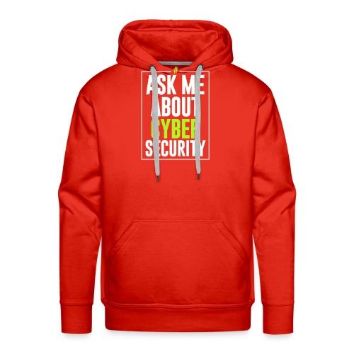 Ask me About Cyber Security - Felpa con cappuccio premium da uomo