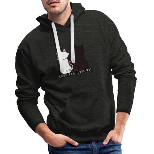 Couple de chats - Love you Love me - Sweat-shirt à capuche Premium pour hommes