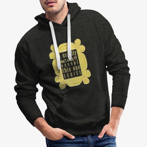 dla tych co lubią serial(e) - Bluza męska Premium z kapturem