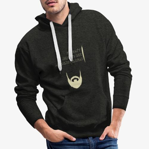 You don't need to see my identification - Mannen Premium hoodie