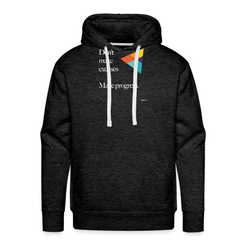 Dont Make Excuses T Shirt - Men's Premium Hoodie