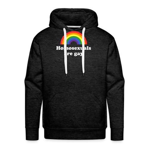 Homosexuals are gay - Männer Premium Hoodie